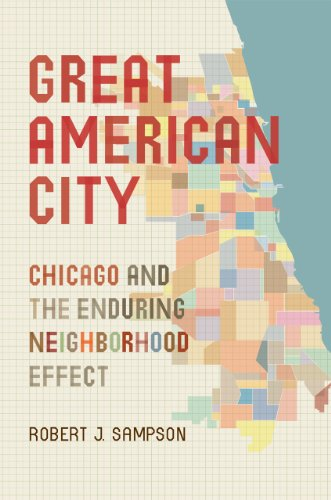 9780226734569: Great American City: Chicago and the Enduring Neighborhood Effect