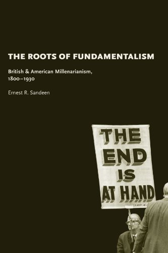 9780226734682: The Roots of Fundamentalism: British and American Millenarianism, 1800-1930