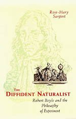 9780226734958: The Diffident Naturalist: Robert Boyle and the Philosophy of Experiment (Science and Its Conceptual Foundations series)