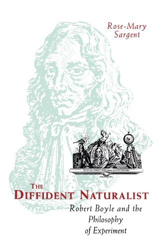 9780226734972: The Diffident Naturalist: Robert Boyle and the Philosophy of Experiment (Science and Its Conceptual Foundations series)