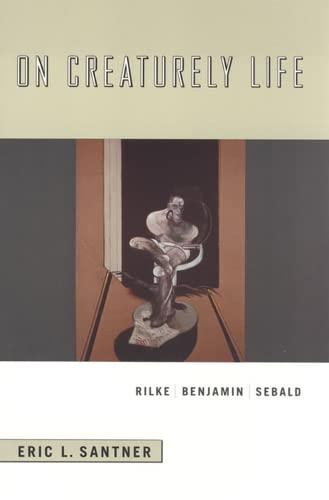 9780226735023: On Creaturely Life: Rilke, Benjamin, Sebald