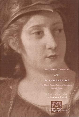 9780226735078: Scanderbeide: The Heroic Deeds of George Scanderbeg, King of Epirus (Other Voice in Early Modern Europe)