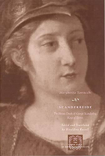 9780226735078: Scanderbeide: The Heroic Deeds of George Scanderbeg, King of Epirus (The Other Voice in Early Modern Europe)