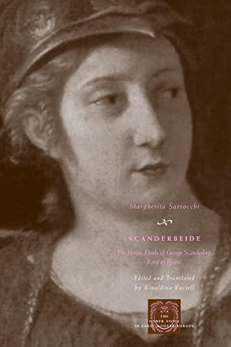 9780226735085: Scanderbeide: The Heroic Deeds of George Scanderbeg, King of Epirus (The Other Voice in Early Modern Europe)