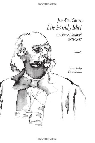 9780226735092: The Family Idiot: Gustave Flaubert, 1821-1857, Volume 1