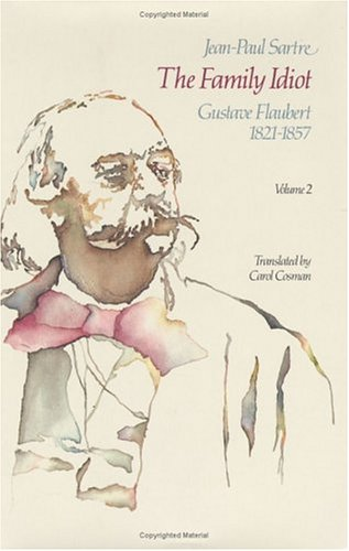 9780226735108: The Family Idiot: Gustave Flaubert, 1821-1857, Volume 2