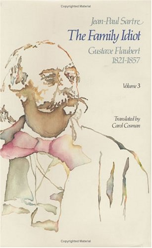 9780226735160: The Family Idiot: Gustave Flaubert, 1821-1857, Volume 3