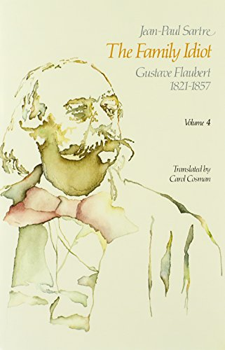 9780226735184: The Family Idiot: Gustave Flaubert, 1821-1857, Volume 4