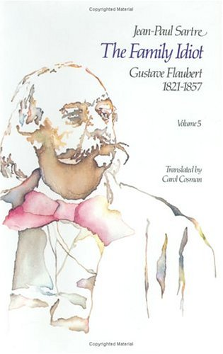 9780226735191: The Family Idiot: Gustave Flaubert, 1821-1857, Volume 5