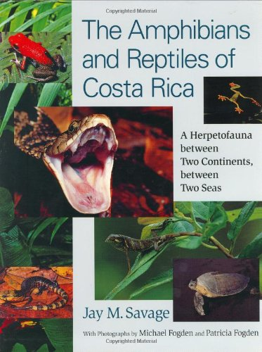 9780226735375: The Amphibians and Reptiles of Costa Rica: A Herpetofauna Between Two Continents, Between Two Seas