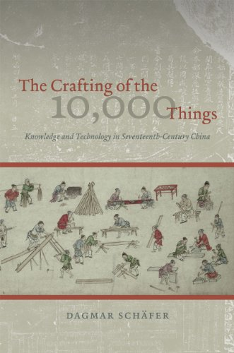 9780226735849: The Crafting of the 10,000 Things: Knowledge and Technology in Seventeenth-century China
