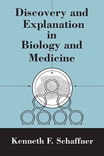 Discovery and Explanation in Biology and Medicine: Schaffner, Kenneth F.