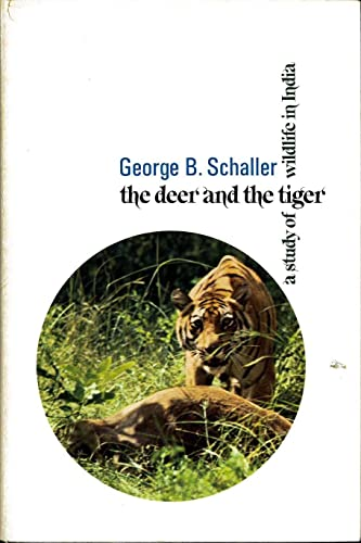 The Deer And The Tiger : A Study of Wildlife in India: Schaller, George B.