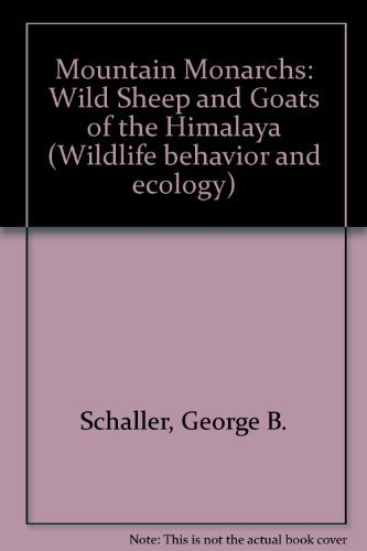 9780226736419: Mountain Monarchs: Wild Sheep and Goats of the Himalaya (Wildlife behavior and ecology)