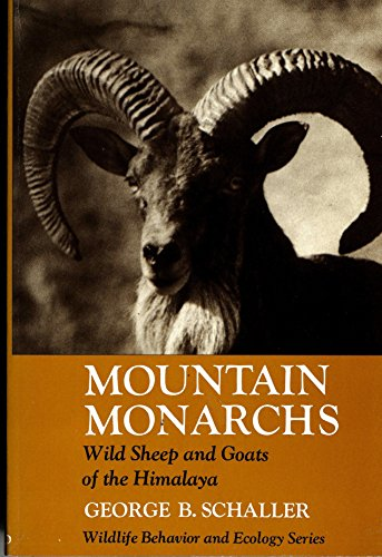 Mountain Monarchs: Wild Sheep and Goats of the Himalaya (Wildlife Behavior & Ecology): Schaller...
