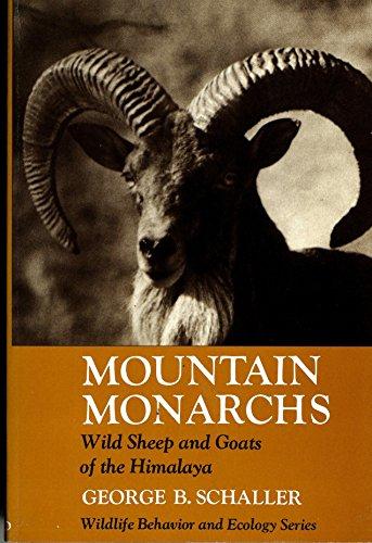 Mountain Monarchs: Wild Sheep and Goats of the Himalaya (Wildlife Behavior & Ecology): Schaller...