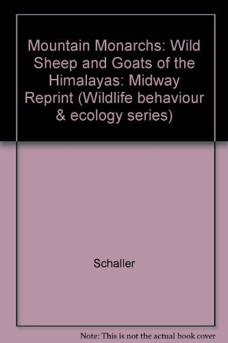 9780226736518: Mountain Monarchs: Wild Sheep and Goats of the Himalaya (Wildlife Behavior and Ecology series)