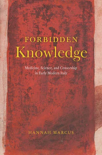 9780226736587: Forbidden Knowledge: Medicine, Science, and Censorship in Early Modern Italy