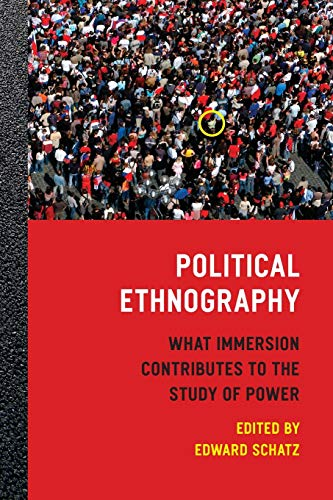 9780226736778: Political Ethnography: What Immersion Contributes to the Study of Politics