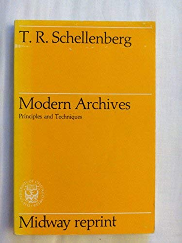 Modern Archives Principles and Techniques (Midway Reprint)