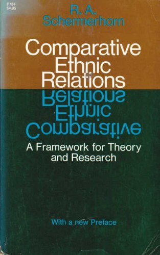 9780226737577: Comparative Ethnic Relations: A Framework for Theory and Research
