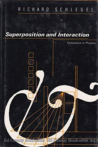Superposition and Interaction: Coherence in Physics: Schlegel, Richard