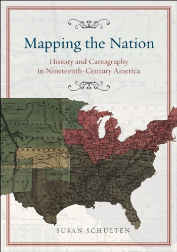 9780226740683: Mapping the Nation: History and Cartography in Nineteenth-Century America