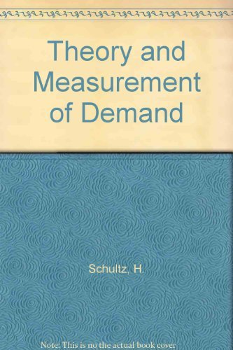 The theory and measurement of demand: Schultz, Henry