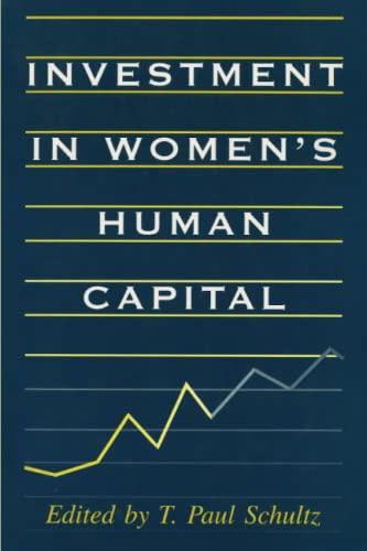Investment in Women's Human Capital.: Schultz, T. Paul (ed.)