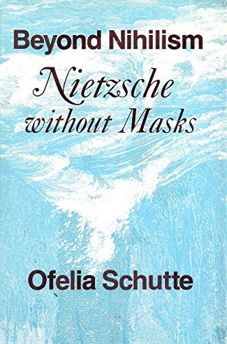 9780226741406: Beyond Nihilism: Nietzsche Without Masks