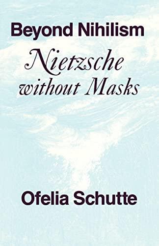 9780226741413: Beyond Nihilism: Nietzsche without Masks