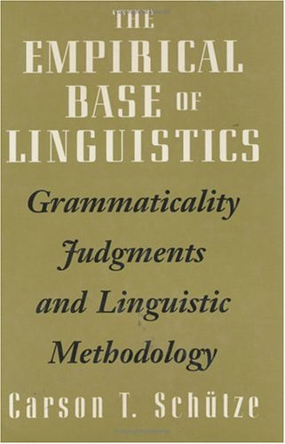 9780226741543: The Empirical Base of Linguistics: Grammaticality Judgments and Linguistic Methodology