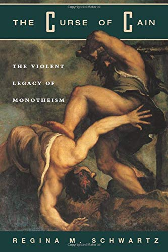 9780226742007: The Curse of Cain: The Violent Legacy of Monotheism