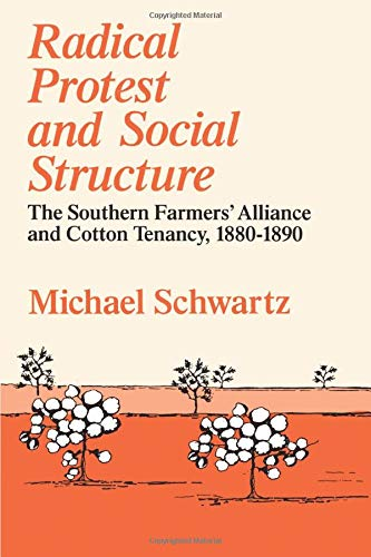 9780226742359: Radical Protest and Social Structure: The Southern Farmers' Alliance and Cotton Tenancy, 1880-1890