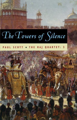 9780226743431: The Raj Quartet, Volume 3: The Towers of Silence (Phoenix Fiction)