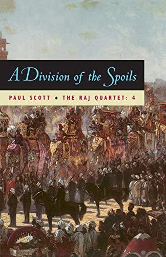 9780226743448: The Raj Quartet, Volume 4: A Division Of Spoils: A Division of Spoils Vol 4