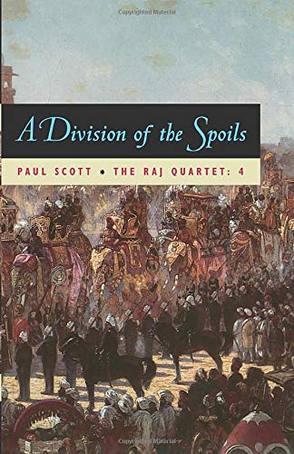 9780226743448: The Raj Quartet, Volume 4: A Division Of Spoils: A Division of Spoils Vol 4
