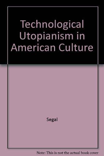 9780226744360: Technological Utopianism in American Culture