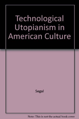 9780226744360: Technological Utopianism in American Culture