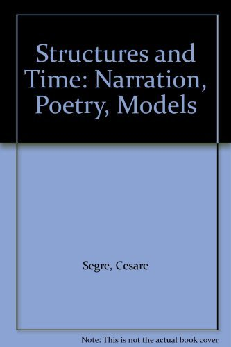 Structures and Time: Narration, Poetry, Models (English and Italian Edition): Cesare Segre