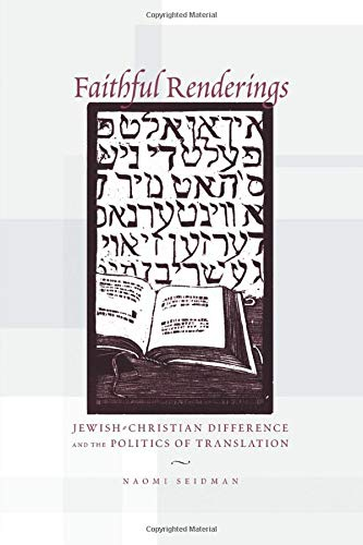 9780226745060: Faithful Renderings: Jewish-Christian Difference and the Politics of Translation (Afterlives of the Bible S)