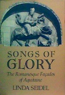 9780226745138: Songs of Glory: Romanesque Facades of Aquitaine