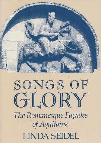9780226745145: Songs of Glory: The Romanesque Facades of Aquitaine