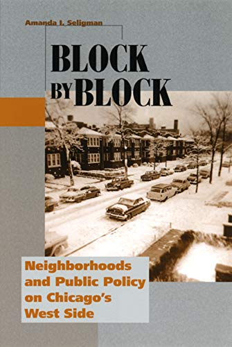 9780226746630: Block by Block: Neighborhoods and Public Policy on Chicago's West Side (Historical Studies of Urban America)