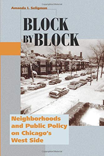 9780226746654: Block by Block: Neighborhoods and Public Policy on Chicago's West Side (Historical Studies of Urban America)
