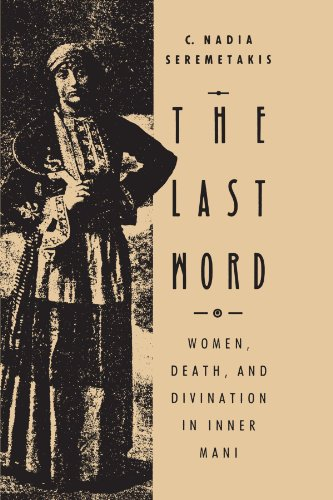 9780226748764: The Last Word: Women, Death, and Divination in Inner Mani