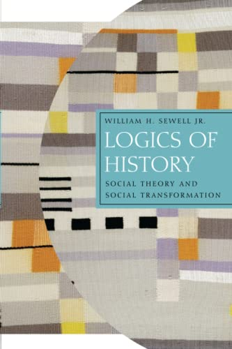 Download Logics of History: Social Theory and Social Transformation (Chicago Studies in Practices of Meaning)