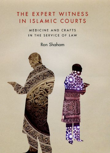 9780226749334: The Expert Witness in Islamic Courts: Medicine and Crafts in the Service of Law