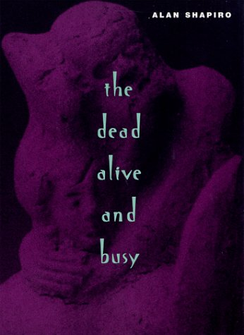 9780226750514: The Dead Alive and Busy (Phoenix Poets)