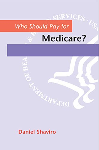 Who Should Pay for Medicare? (0226750760) by Daniel Shaviro
